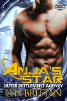 Anja's Star - Sci-Fi Romance ebook by Lyn Brittan