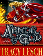 Armor of God: The Paladin ebook by Tracy Lesch