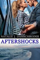 Aftershocks ebook by Natalie J. Damschroder