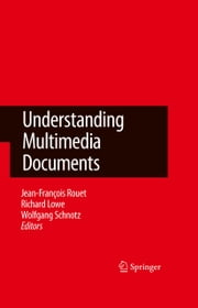 Understanding Multimedia Documents ebook by Richard Lowe, Wolfgang Schnotz