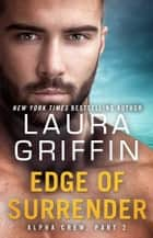 Edge of Surrender - Alpha Crew Part 2 ebook by