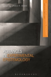 Advances in Experimental Epistemology ebook by James R. Beebe
