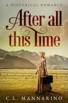 After All This Time ebook by C.L. Mannarino