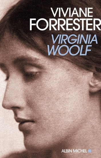 Virginia Woolf eBook by Viviane Forrester