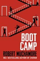 Boot Camp - Book 2 eBook by Robert Muchamore