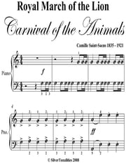 Royal March of the Lion Carnival of the Animals Easy Piano Sheet Music ebook by Camille Saint Saens