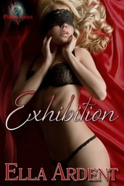 Exhibition - An Erotic Romance in Nine Installments ebook by Ella Ardent