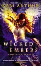 Wicked Embers - A Souls of Fire Novel ebook by Keri Arthur
