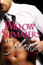 Yes, Please (Please, Book 1) ebook by Willow Summers