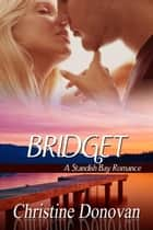 Bridget - A Standish Bay Romance, #2 ebook by Christine Donovan