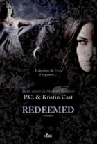Redeemed - La Casa della Notte [vol. 13] ebook by P.C. Cast, Kristin Cast, Elisa Villa
