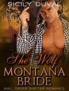 She Wolf Montana Bride - New Adult Contemporary Western Shifter Romance Short Stories ebook by Sicily Duval