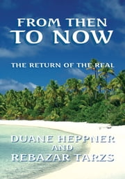 From Then to Now ebook by Duane Heppner and Rebazar Tarzs