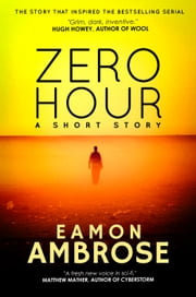 Zero Hour: The Original Short Story - Zero Hour Part 1 ebook by Eamon Ambrose