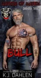 Bull - Masters Of Mayhem MC, #2 ebook by Kj Dahlen