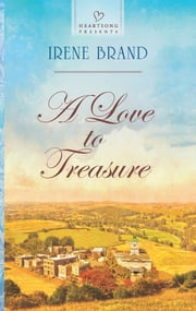 A Love to Treasure ebook by Irene Brand