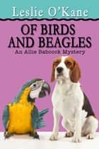 OF BIRDS AND BEAGLES ebook by Leslie O'Kane