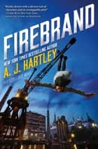 Firebrand - Book 2 in the Steeplejack series ebook by A. J. Hartley