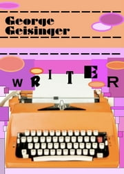 Writer ebook by George Geisinger