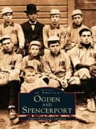 Ogden and Spencerport ebook by Ogden Historical Committee