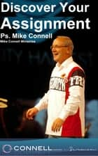 Discover Your Assignment (sermon) ebook by Mike Connell