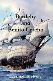 Bartleby and Benito Cereno ebook by Herman Melville