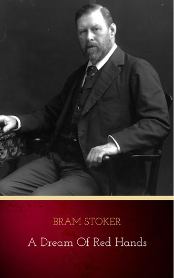 A Dream of Red Hands ebook by Bram Stoker