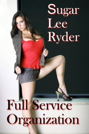 Full Service Organization ebook by Sugar Lee Ryder