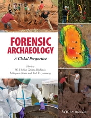 Forensic Archaeology - A Global Perspective ebook by W. J. Mike Groen,Rob Janaway,Nicholas Márquez-Grant