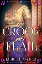 The Crook and Flail ebook by Libbie Hawker