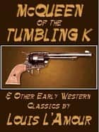 McQueen of the Tumbling K ebook by Louis L'Amour