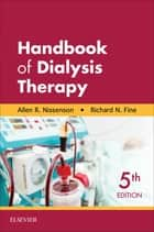 Handbook of Dialysis Therapy ebook by Allen R. Nissenson, MD, FACP,...