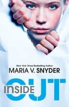 Inside Out ebook by Maria V. Snyder
