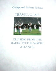 Travel Gems: Cruising from the Baltic to the North Atlantic ebook by George Perkins