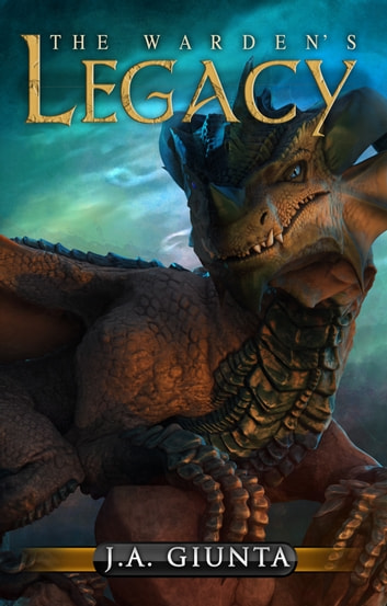 The Warden's Legacy ebook by J.A. Giunta