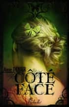 Côté Face ebook by Anne Denier