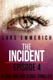 The Incident - Episode Four: A Sam Jameson Espionage and Suspense Thriller