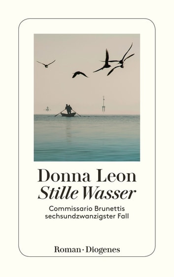 Stille Wasser - Commissario Brunettis sechsundzwanzigster Fall ebook by Donna Leon