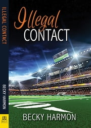 Illegal Contact ebook by Becky Harmon