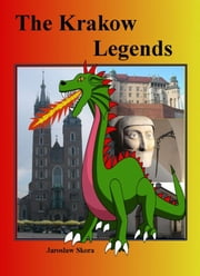 The Krakow Legends ebook by Jaroslaw Skora