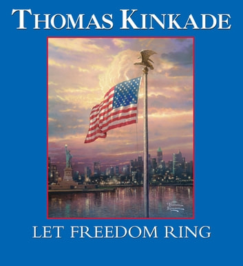 Let Freedom Ring ebook by Thomas Kinkade