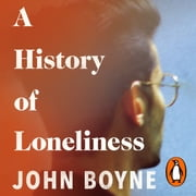 A History of Loneliness audiobook by John Boyne