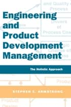Engineering and Product Development Management ebook by Stephen Armstrong