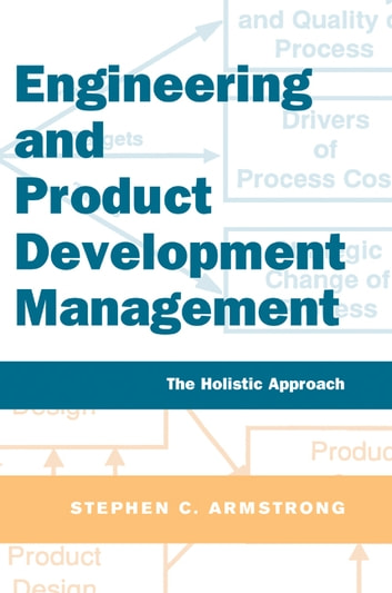 Engineering and Product Development Management - The Holistic Approach ebook by Stephen Armstrong