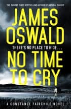 No Time to Cry ebook by James Oswald