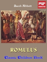 Romulus - Classic Children Book ebook by Jacob Abbott