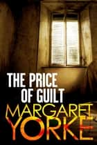 The Price Of Guilt ebook by Margaret Yorke
