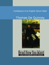 Confessions Of An English Opium-Eater ebook by Quincey,Thomas De