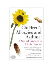 Children's Allergies and Asthma - One of Nature's Dirty Tricks ebook by Henry Ehrlich