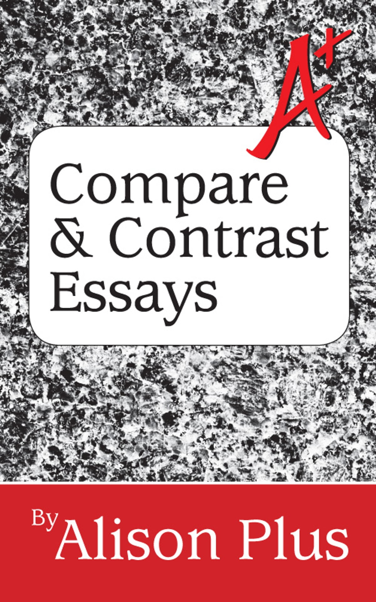 A Guide To Pare And Contrast Essays Ebook By Alison Plus Rakuten Kobo